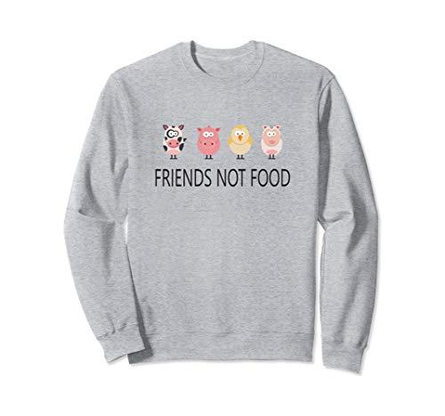 Friends not food - Vegan, vegetarian, more plants Sweatshirt
