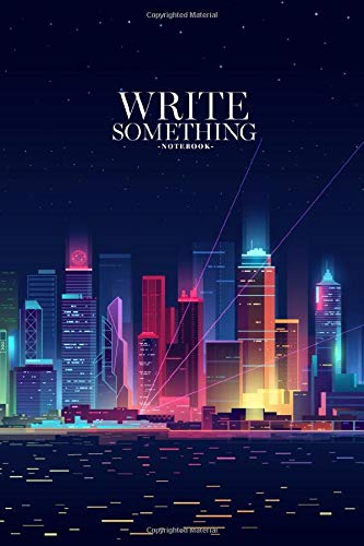 Notebook - Write something: Cityscape on a dark background with bright and glowing neon purple and blue lights notebook, Daily Journal, Composition ... College Ruled Paper, 6 x 9 inches (100sheets)