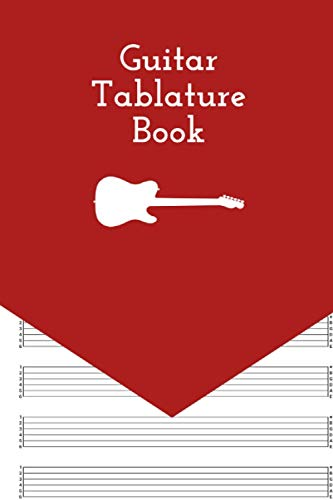 Guitar Tablature Book: Guitar Music Tabs Journal, Blank Guitar Tab Paper, 120 pages for Guitarist and Musicians (Guitar Chord Diagrams - Tablature Staff Music Paper)