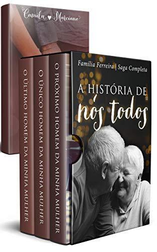 A História de Nós Todos: Saga dos Ferreira - Coleção Completa