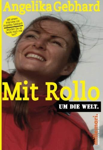 Mit Rollo um die Welt (millemari. Bibliothek der Extreme)