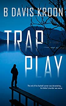 Trap Play (The Ben Leit Series) by [B Davis Kroon]