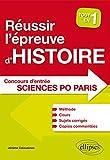 Réussir l'Épreuve d'Histoire Concours d'Entrée Sciences Po Paris Tout en 1 Méthode Cours Sujets Corrigés Copies Commentées