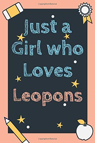 Just a Girl who loves Leopons: Leopon notebook - Leopon gift - Organizer - Journal Diary - Log Book Gift for Leopon Lovers - Gift it to Girls Who Loves Leopons