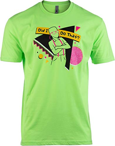 Did I Do That?   90s Saying Phrase Funny 1990s Millenial Retro Neon Party Men Women T-Shirt-(Adult,2XL)