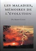 Les maladies, mémoires de l'évolution de Robert Guinée