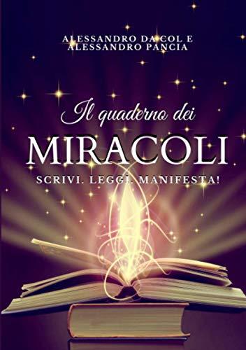 Il Quaderno dei Miracoli: Scrivi. Leggi. Manifesta!