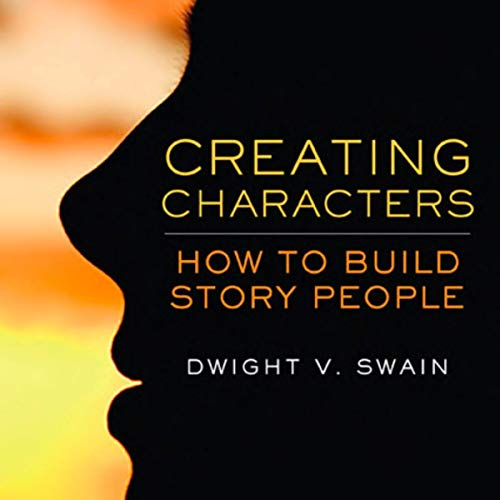 Creating Characters Audiobook By Dwight V. Swain cover art