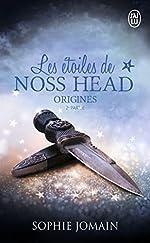 Les étoiles de Noss Head, Tome 5 - Origines : 2e partie de Sophie Jomain