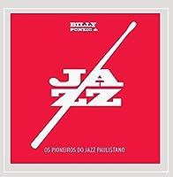 Billy Ponzio & Os Pioneiros Do Jazz Paulistano