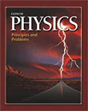 Glencoe Physics: Principles and Problems (Glencoe Science Professional)