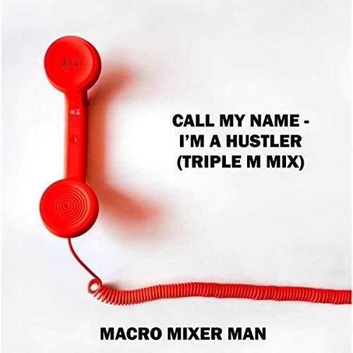 Call My Name / I'm a Hustler (Triple M Mix)