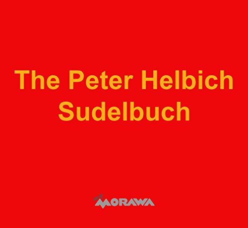 The Peter Helbich Sudelbuch (German Edition)