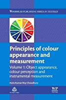 Principles of Colour and Appearance Measurement: Object Appearance, Colour Perception and Instrumental Measurement (Woodhead Publishing Series in Textiles)