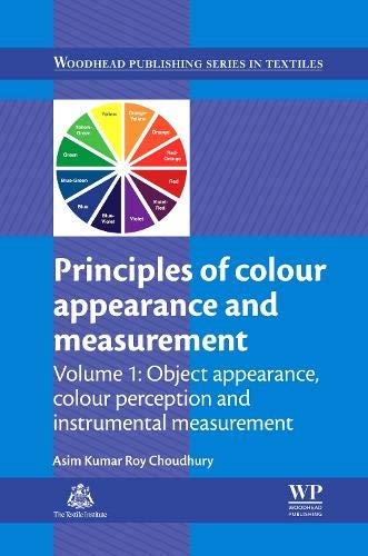 Download Principles of Colour and Appearance Measurement: Object Appearance, Colour Perception and Instrumental Measurement (Woodhead Publishing Series in Textiles) 0857092294