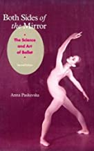 Both Sides of the Mirror: The Science & Art of Ballet (Dance Horizons Book)