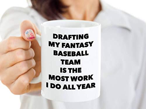 DKISEE Taza de café blanca de 325 ml, diseño de béisbol de fantasía con texto en inglés 'My Fantasy Baseball Team Is The Most Work I Do All Year, regalo de la liga de béisbol en casa o oficina
