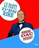 Le parti d'en rire - Pierre Dac président !