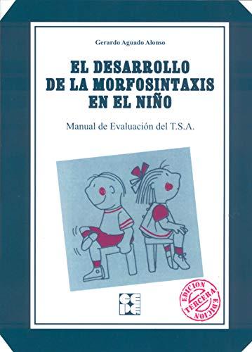 TSA. El Desarrollo de la Morfosintáxis en el Niño: Manual de Evaluación del T.S.A.: 14 (PRUEBAS PSICOPEDAGÓGICAS)