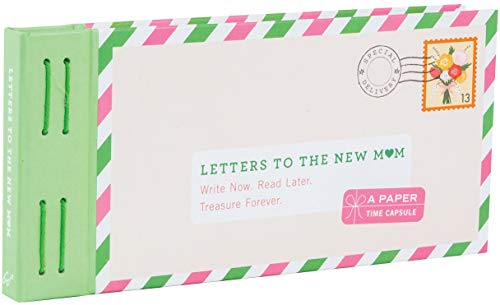 Letters to the New Mom: Write Now. Read Later. Treasure Forever. (Letters to My...)