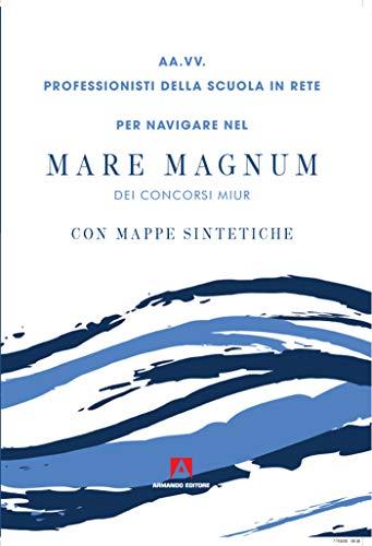 Per navigare nel mare magnum dei concorsi Miur. Con mappe sintetiche