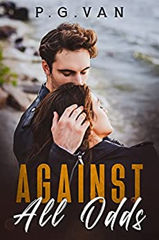 Against All Odds: A Billionaire Second Chance Romance by [P.G. Van]