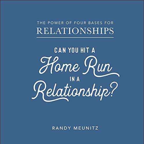 The Power of Four Bases for Relationships: Can You Hit a Home Run in a Relationship? cover art