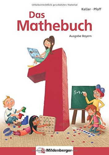 Das Mathebuch 1 - Schlerbuch. Ausgabe Bayern: LehrplanPLUS Bayern: Zulassung ZN 107/14-GS.