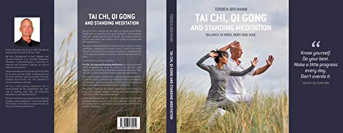Tai Chi, Qi Gong and Standing Meditation: Balance in mind, body and soul (English Edition)