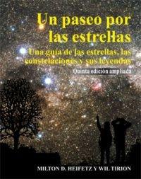 Un paseo por las estrellas. Quinta edición ampliada: Una guía de las estrellas, las constelaciones y sus leyendas: 26 (Astronomía)