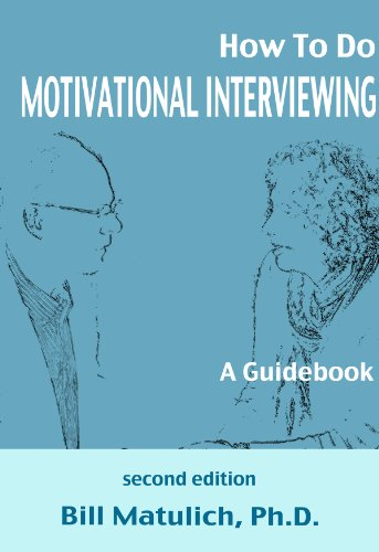 How To Do Motivational Interviewing: A Guidebook (English Edition)