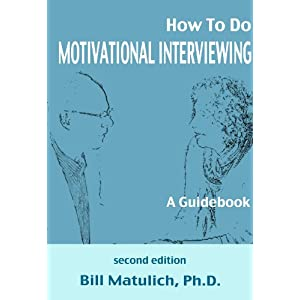 How To Do Motivational Interviewing: A Guidebook Kindle Edition