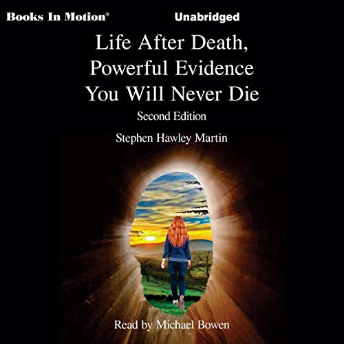 Life After Death, Powerful Evidence You Will Not Die audiobook cover art
