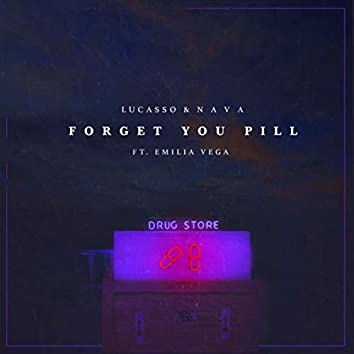 Forget You Pill