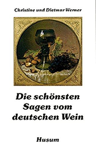 Die schönsten Sagen vom deutschen Wein
