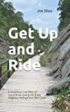 Get Up and Ride: a story of two friends and a cycling adventure on the Great Allegheny Passage and C&O Canal