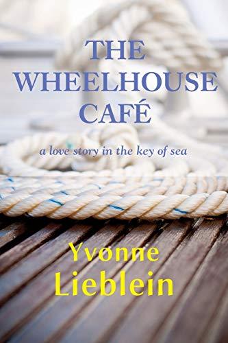 The Wheelhouse Café - a love story in the key of sea