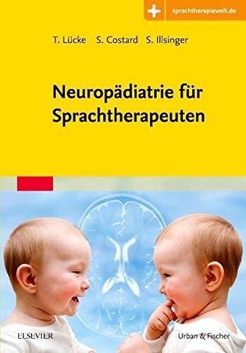 Neuropädiatrie für Sprachtherapeuten: Mit Zugang zur Medizinwelt
