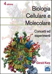 Biologia cellulare e molecolare. Concetti ed esperimenti