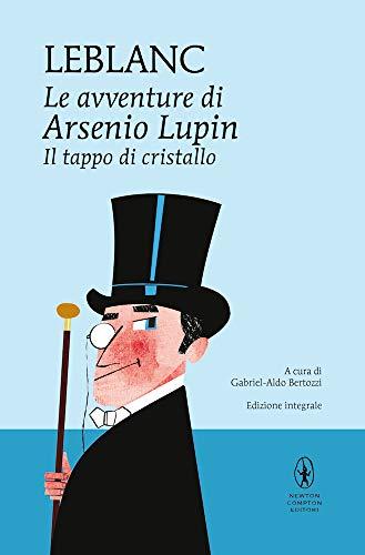 Il tappo di cristallo. Le avventure di Arsenio Lupin. Ediz. integrale