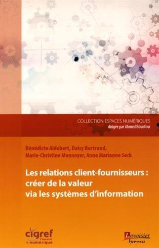 Les relations client-fournisseurs : créer de la valeur via les systèmes d'information (Espaces numériques)
