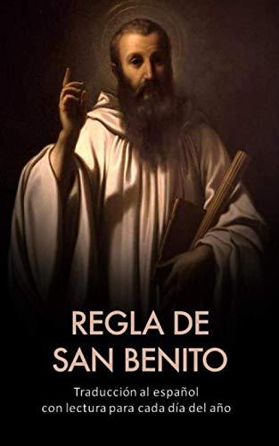 Regla de San Benito: Traducción al español con lectura para cada día del año