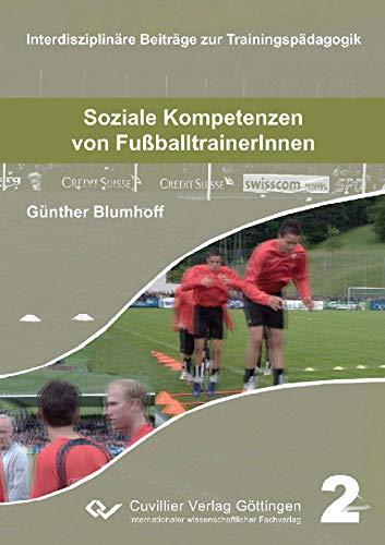 Soziale Kompetenzen von FußballtrainerInnen (German Edition)