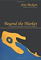 Beyond the Market: The Social Foundations of Economic Efficiency