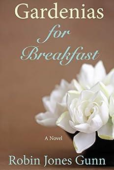 Gardenias for Breakfast by [Robin Jones Gunn]