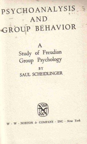 Psychoanalysis and Group Behavior; A Study of Freudian Group Psychology.