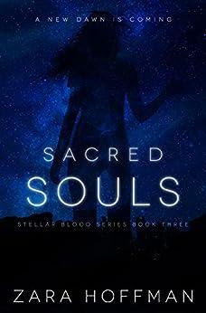 Sacred Souls (Stellar Blood Book 3) by [Zara Hoffman]