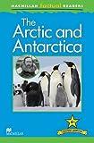 Macmillan Factual Reader: The Arctic & Antarctica (Macmillan Factual Readers Leve)