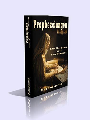 Prophezeiungen. Alter Aberglaube oder neue Wahrheit? - 331 Seiten