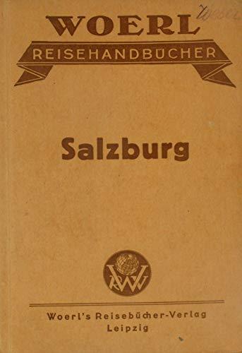 Illustrierter Führer durch Salzburg und Umgebung mit Hallein, Golling, der Eis-Riesen-Welt (-Höhle), Berchtesgaden und Zell am See